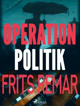 Operation Politik, Frits Remar