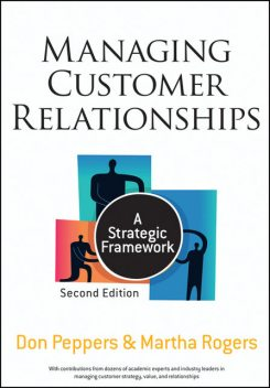 Managing Customer Relationships, Don Peppers, Martha Rogers