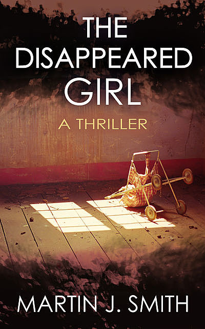The Disappeared Girl, Martin J Smith