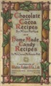 Chocolate and Cocoa Recipes and Home Made Candy Recipes, Janet McKenzie Hill