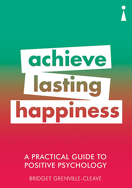 Introducing Positive Psychology – A Practical Guide, Bridget Grenville-Cleave