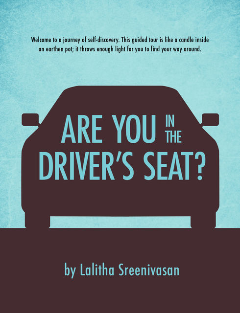 Are you in the Driver's Seat?, Lalitha Sreenivasan