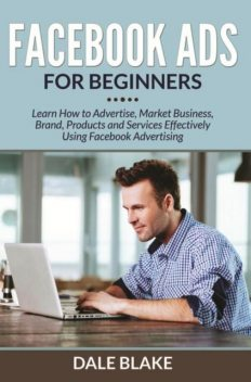 Facebook Ads For Beginners, Dale Blake
