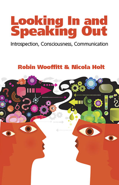 Looking In and Speaking Out, Nicola Holt, Robin Wooffitt