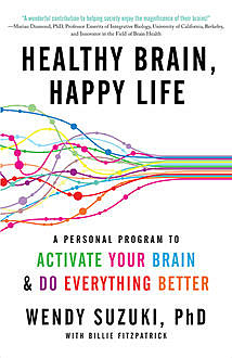 Healthy Brain, Happy Life, Billie Fitzpatrick, Wendy Suzuki