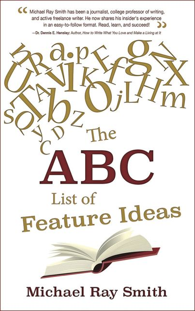 The ABC List of Feature Ideas for Bloggers and Freelance Writers, Smith Michael