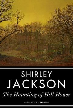 The Haunting of Hill House, Shirley Jackson