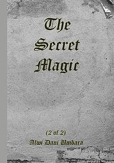 The Secret Magic. Volume 2, Alwi Dani Umbara