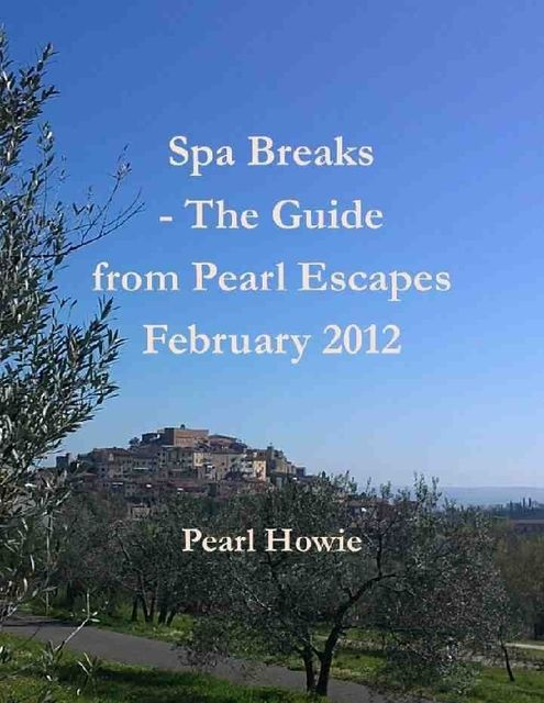 Spa Breaks – The Guide from Pearl Escapes February 2012, Pearl Howie