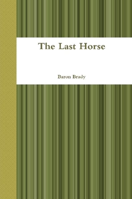 The Last Horse, Baron Brady