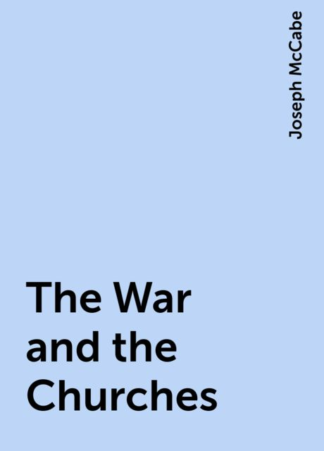 The War and the Churches, Joseph McCabe