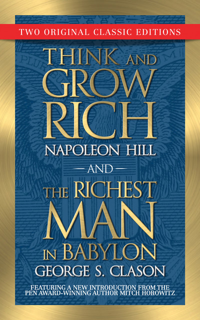 Think and Grow Rich and The Richest Man in Babylon, Napoleon Hill, George Clason