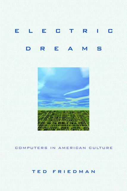 Electric Dreams, Ted Friedman