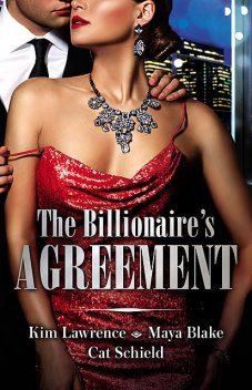 The Billionaire's Agreement/A Spanish Awakening/Marriage Made Of Secrets/The Rogue's Fortune, Maya Blake, Kim Lawrence, Cat Schield