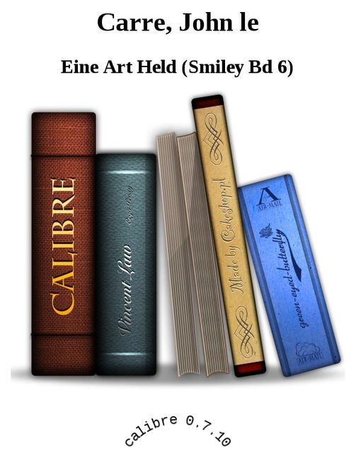 Eine Art Held (Smiley Bd 6), Carre, John Le