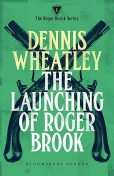 The Launching of Roger Brook, Dennis Wheatley