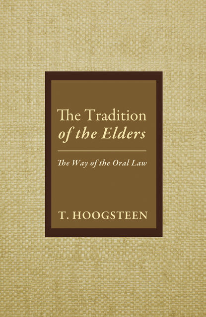 The Tradition of the Elders, T. Hoogsteen