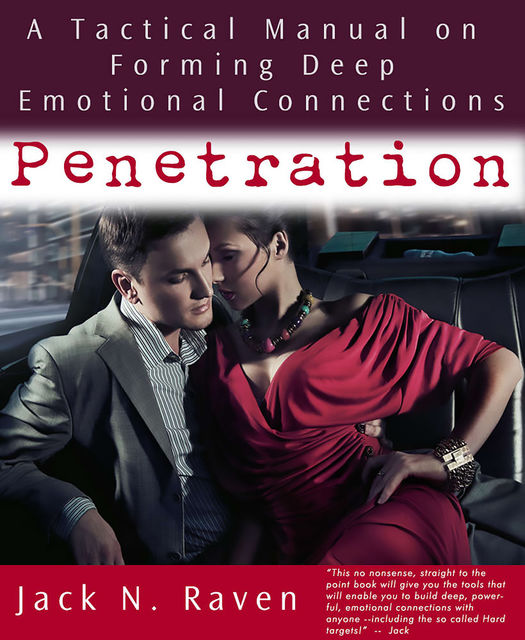 Penetration: A Tactical Manual on Forming Deep Emotional Connections!, Jack N. Raven
