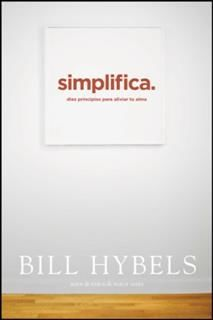 Simplifica, Bill Hybels