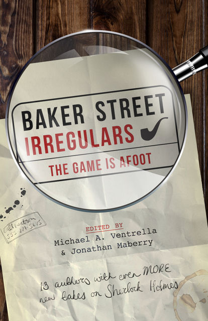Baker Street Irregulars: The Game is Afoot, Jonathan Maberry, Michael A. Ventrella