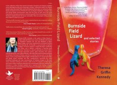 Burnside Field Lizard and Selected Stories, Theresa Griffin Kennedy
