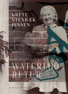 Waterloo retur, Grete Stenbæk Jensen