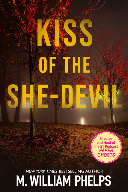 Kiss of the She-Devil, M. William Phelps