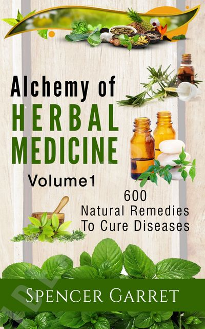 Alchemy of Herbal Medicine, Spencer Garret