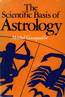The Scientific Basis of Astrology, Michel Gauquelin