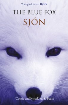 The Blue Fox, Sjon
