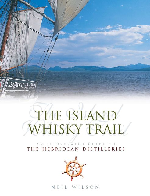 The Island Whisky Trail, Neil Wilson