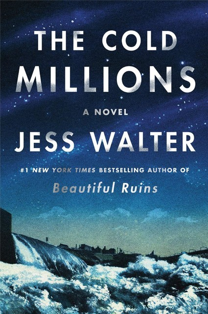 The Cold Millions, Jess Walter