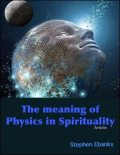 The Meaning of Physics In Spirituality, Stephen Ebanks