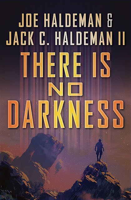 There Is No Darkness, Joe Haldeman, Jack C. Haldeman
