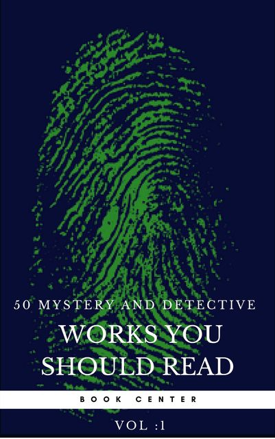 50 Mystery and Detective masterpieces you have to read before you die vol: 1 (Book Center), Mark Twain, Jules Verne, Agatha Christie, Arthur Conan Doyle, Charles Dickens, Wilkie Collins, Edgar Allan Poe, Dorothy Sayers, G. K Chesterton, Golden Deer Classics