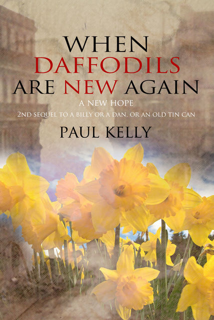 When Daffodils are New Again, Paul Kelly