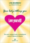 Your Body's Telling You: Love Yourself!, Lise Bourbeau