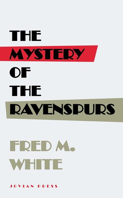 The Mystery of the Ravenspurs, Fred M.White