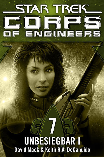 Star Trek – Corps of Engineers 07: Unbesiegbar 1, Keith R.A.DeCandido, David Mack
