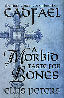 A Morbid Taste For Bones, Ellis Peters