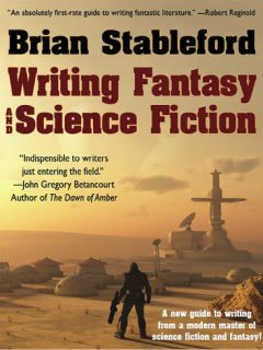 Writing Fantasy and Science Fiction, Brian Stableford