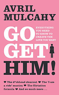 Go Get Him! – Your Plan to Get a Man, Avril Mulcahy
