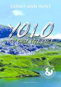 YOLO – #You Only Live Once, Sarah-Ann Hunt