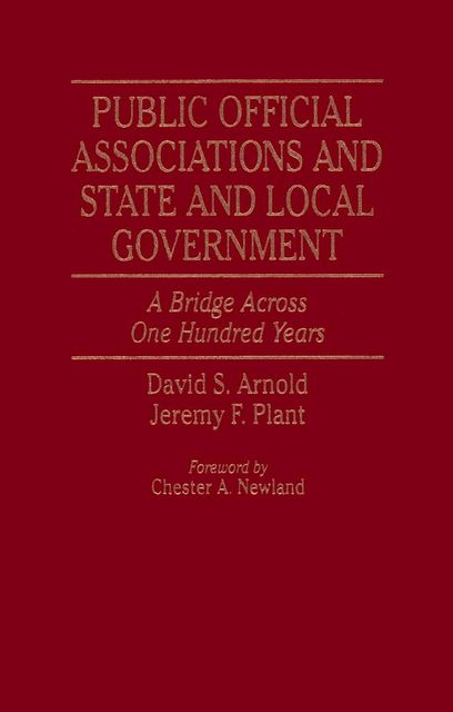 Public Official Associations and State and Local Government, David Arnold, Jeremy F. Plant
