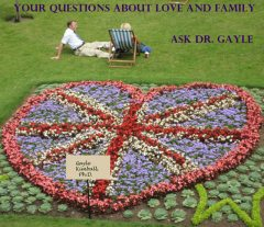 Your Questions About Love and Family: Ask Dr. Gayle, Ph.D.Kimball