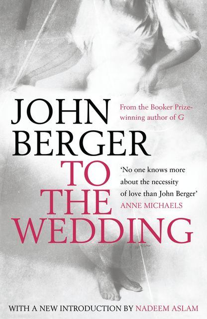 To the Wedding, John Berger
