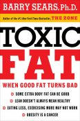 Toxic Fat, Barry Sears