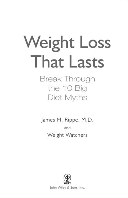 Weight Watchers Weight Loss That Lasts, James M.Rippe