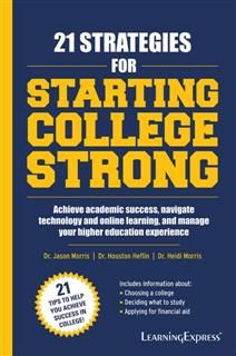 21 Strategies for Starting College Strong, Jason Morris
