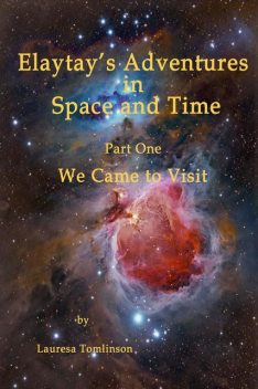 "Elaytay's Adventures in Space and time"", Lauresa A Tomlinson"